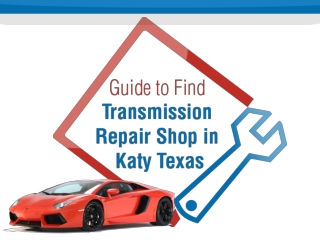 Find Transmission Repair Shop in Katy TX