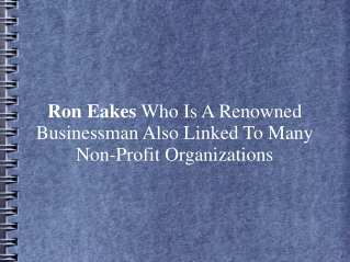 Ron Eakes Is Also Linked To Many Non-Profit Organizations