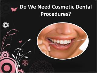 do we need cosmetic dental procedures?