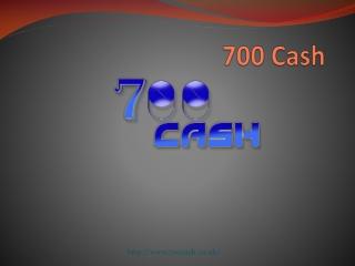 700 Cash Loan - Online Loans in UK