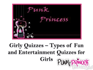 Girly Quizzes – Types of Fun and Entertainment Quizzes for G
