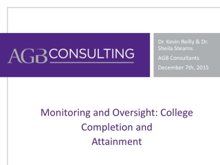 Monitoring and Oversight: College Completion and Attainment