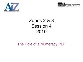 Zones 2 & 3 Session 4 2010