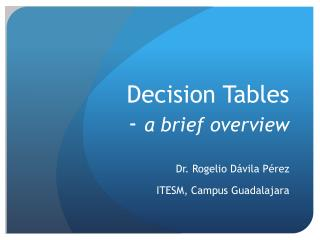 Decision Tables - a brief overview