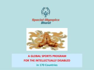 A GLOBAL SPORTS PROGRAM  FOR THE INTELLECTUALLY DISABLED in 170 Countries