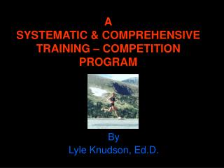 A SYSTEMATIC & COMPREHENSIVE TRAINING – COMPETITION PROGRAM