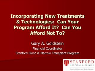 Incorporating New Treatments & Technologies:  Can Your Program Afford It?  Can You Afford Not To?