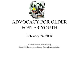 ADVOCACY FOR OLDER FOSTER YOUTH