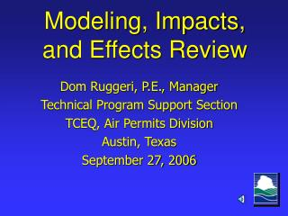 Modeling, Impacts, and Effects Review