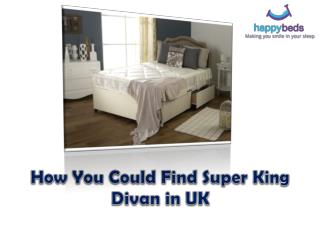 How You Could Find Super King Divan in UK