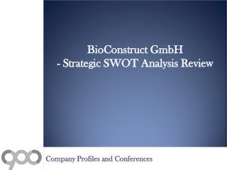 SWOT Analysis Review on BioConstruct GmbH