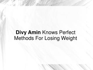 Divy Amin Knows Perfect Methods For Losing Weight