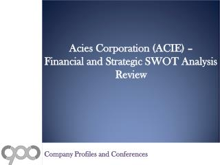 SWOT Analysis Review on Acies Corporation (ACIE)