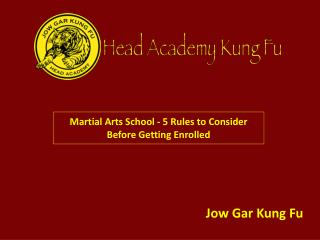 Martial Arts School - 5 Rules to Consider Before Getting Enr
