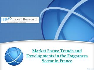 Market Focus: Trends and Developments in the Fragrances Sect