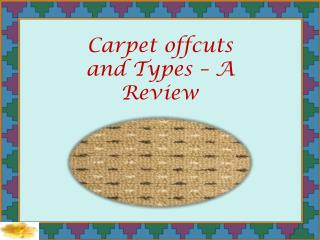 Carpet offcuts and Types – A Review