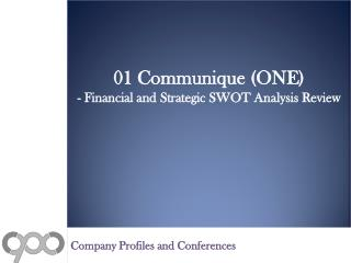 Financial and Strategic SWOT Analysis Review on 01 Communique (ONE)