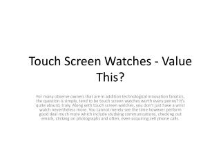 Touch Screen Watches - Value This?