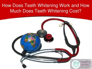 How Does Teeth Whitening Work and How Much Does Teeth Whiten
