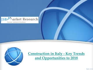 JSB Market Research - Construction in Italy - Key Trends and