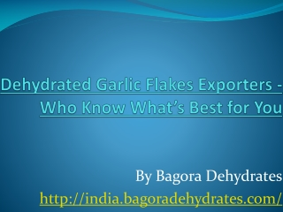 Dehydrated Garlic Flakes Exporters - Who Know What