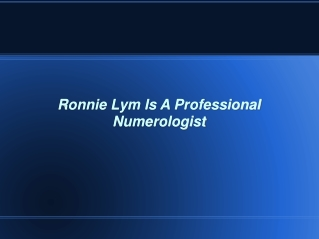 Ronnie Lym Is A Professional Numerologist