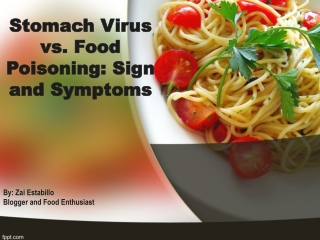 Stomach Virus vs. Food Poisoning: Sign and Symptoms