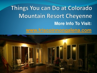 Things You can Do at Colorado Mountain Resort Cheyenne