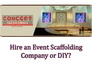 Hire an Event Scaffolding Company or DIY?