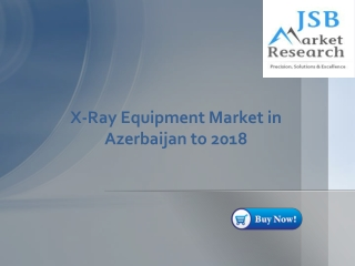 X-Ray Equipment Market in Azerbaijan to 2018