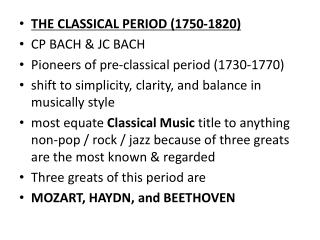 THE CLASSICAL PERIOD (1750-1820) CP BACH & JC BACH Pioneers of pre-classical period (1730-1770)