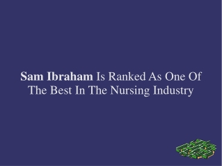 Sam Ibraham Is Ranked As One Of The Best In Nursing Industry