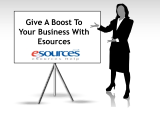 Give A Boost To Your Business With Esources