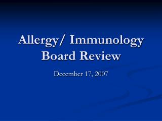 Allergy/ Immunology Board Review