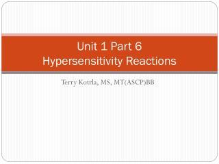 Unit 1 Part 6 Hypersensitivity Reactions