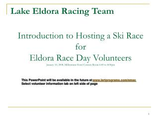 Introduction to Hosting a Ski Race  for Eldora Race Day Volunteers January 10, 2008, Millennium Hotel Century Room 6:00