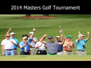 2014 Masters Golf Tournament