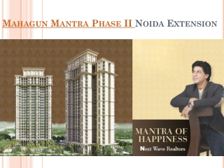 Mahagun Mantra Phase II Noida Extension