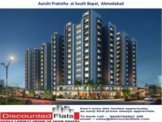 Aarohi Pratistha South Bopal Ahmedabad by Siddhi Developers