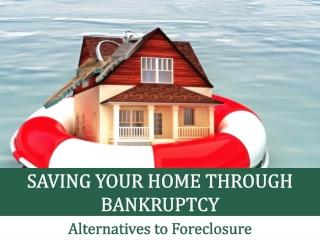 Saving Your Home Through Bankruptcy