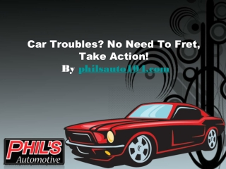 Car Troubles No Need To Fret, Take Action!