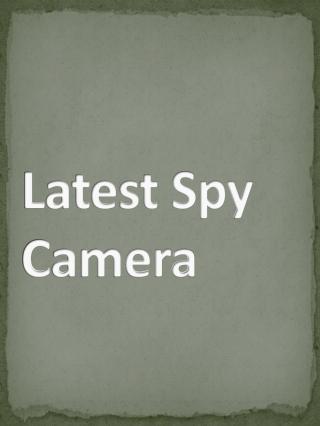 Latest Spy Camera