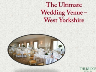 The Ultimate Wedding Venue – West Yorkshire