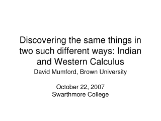 Discovering the same things in two such different ways: Indian and Western Calculus