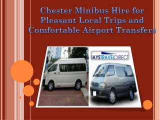 Chester Minibus Hire for Pleasant Local Trips