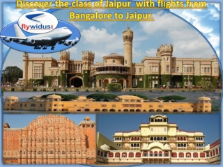 Now get flight from Bangalore to Jaipur with affordable pric