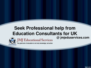 Seek Professional help from Education Consultants for UK