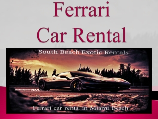 Ferrari Cars For Rent in Miami Beach