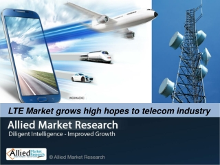 LTE Market grows high hopes to telecom industry
