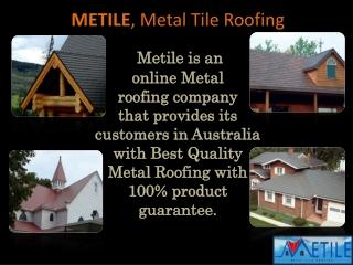 Metile, Slate Metal Tile Roofing